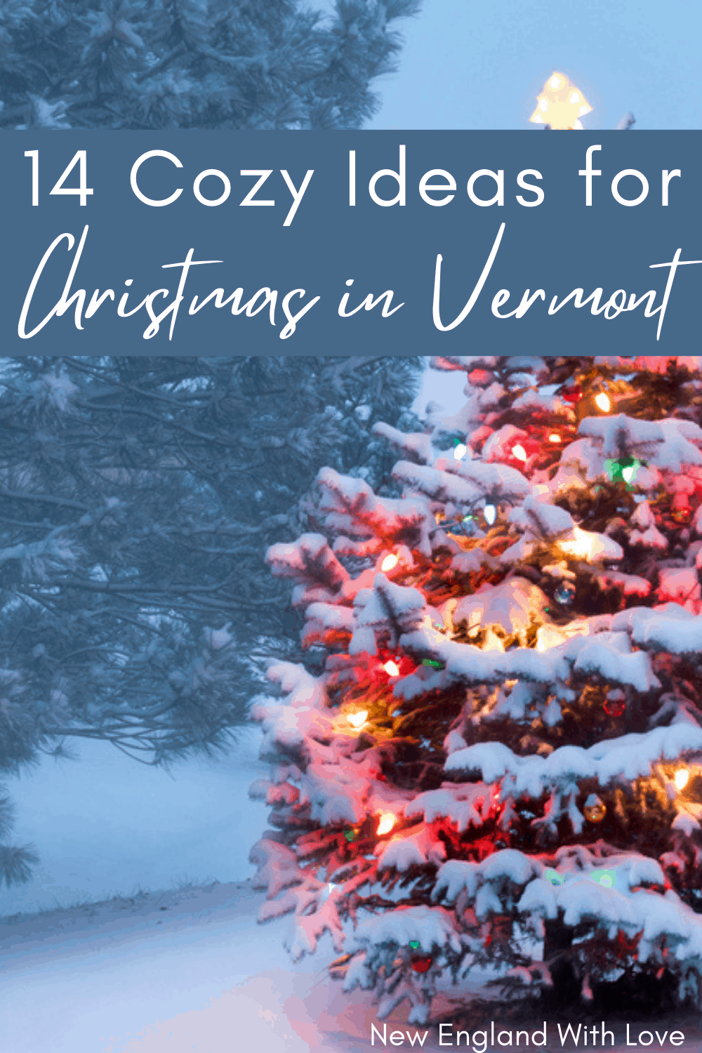 Christmas In Vermont 2021 14 Festive Ways To Celebrate Christmas In Vermont New England With Love